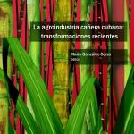 La agroindustria cañera cubana